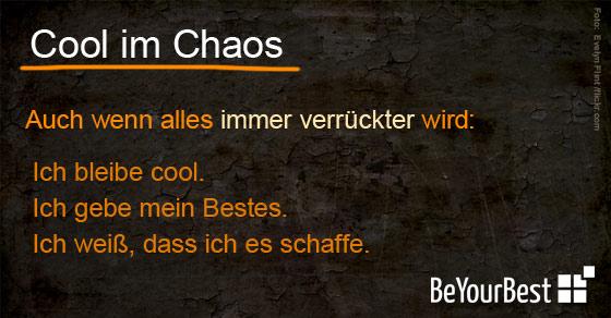 Ich bleibe cool im Chaos